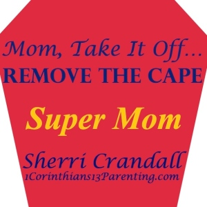 Mom-Take-It-Off...Remove-the-Cape